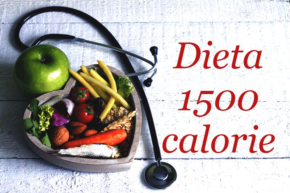 1500 calorie come e perché funziona questa dieta